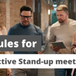 5 Rules for effective stand-up meetings