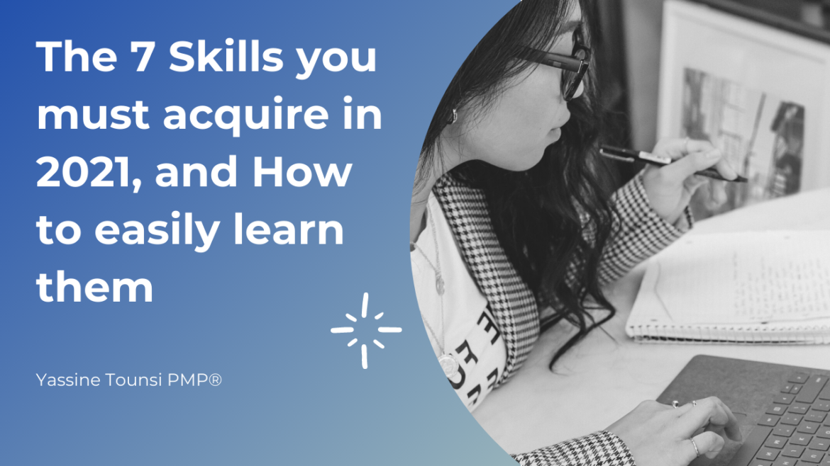 The 7 skills you must acquire in 2021, and how to easily learn them